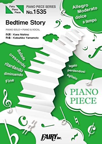 [画像:ピアノピースPP1535 Bedtime Story / 西野カナ (ピアノソロ・ピアノ&ヴォーカル)~映画『3D彼女 リアルガール』主題歌 (PIANO PIECE SERIES)]