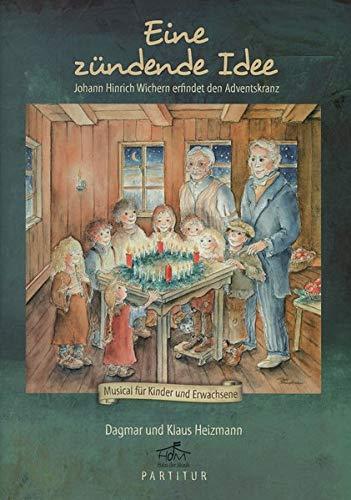 Eine zündende Idee - Partitur: Johann Hinrich Wichern erfindet den Adventskranz