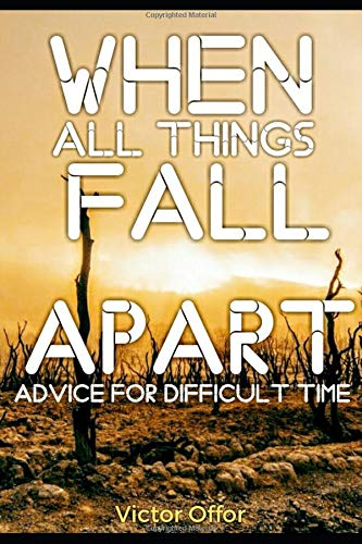 When All Things Fall Apart: Advice for difficult times
