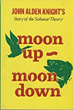 Moon Up - Moon Down: Story of the Solunar Theory