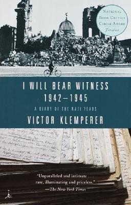 I Will Bear Witness: A Diary of the Nazi Years 1942-1945 [I WILL BEAR WITNESS V02 -ML] [Paperback]