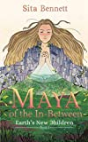 Maya of the In-between: Earth's New Children (1)