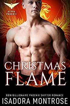 Christmas Flame (Alpha Phoenix Book 5) by [Isadora Montrose]