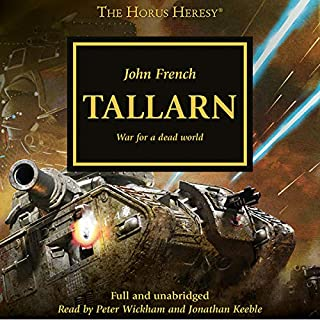 Tallarn     The Horus Heresy, Book 45              Written by:                                                                                                                                 John French                               Narrated by:                                                                                                                                 Jonathan Keeble,                                                                                        Peter Wickham                      Length: 12 hrs and 54 mins     8 ratings     Overall 4.5