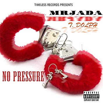 No Pressure (feat. T.Dolph)