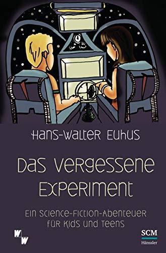 Das vergessene Experiment: Ein Science Fiction Abenteuer für Kids und Teens