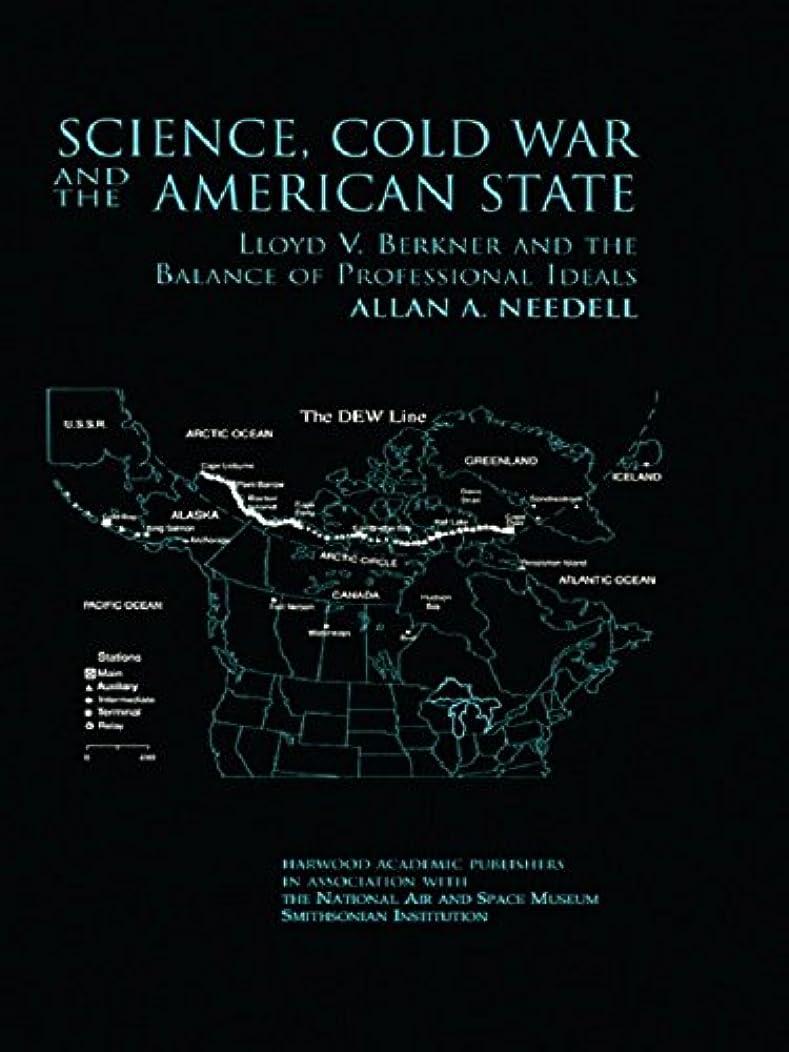 振動させるピケ拡散するScience, Cold War and the American State: Lloyd V Berkner and the Balance of Professional Ideas (Routledge Studies in the History of Science, Technology and Medicine Book 10) (English Edition)