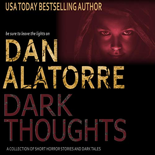 Dan Alatorre Dark Thoughts: A Collection of Short Horror Stories and Dark Tales Titelbild