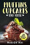 Muffins, Cupcakes und Kekse: Süße Sachen backen und genießen