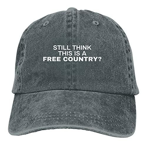 Garitin Still Think This is A Free Country Hat Gorra de béisbol ajustable, unisex, lavable, gorra de camionero, ^^, Talla única