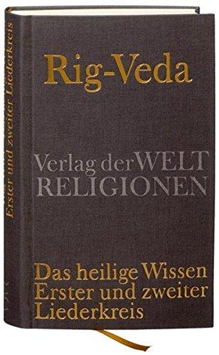Rig-Veda – Das heilige Wissen: Erster und zweiter Liederkreis