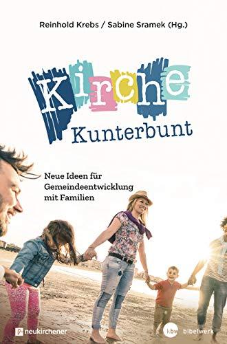Kirche Kunterbunt: Neue Ideen für Gemeindeentwicklung mit Familien