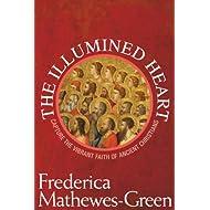 The Illumined Heart: Capture the Vibrant Faith of Ancient Christians