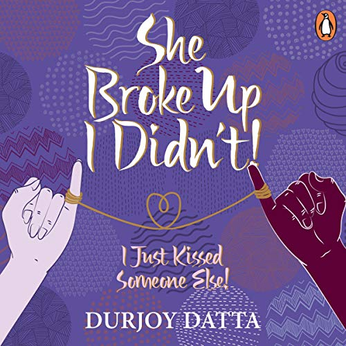 She Broke Up, I Didn't                   By:                                                                                                                                 Durjoy Datta                               Narrated by:                                                                                                                                 Derek Denzil                      Length: 5 hrs and 28 mins     Not rated yet     Overall 0.0