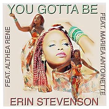 You Gotta Be (feat. Althea Rene & Mariea Antoinette)