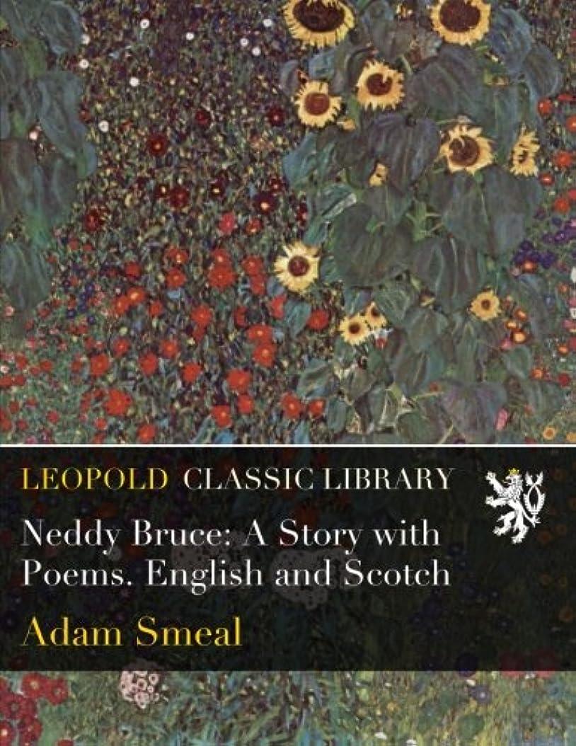 マッサージ尽きるまたNeddy Bruce: A Story with Poems. English and Scotch