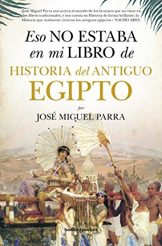 Eso no estaba en mi libro de Historia del Antiguo Egipto (Ensayo y divulgación (Bolsillo))