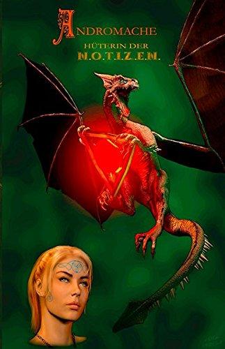 Andromache - Hüterin der N.O.T.I.Z.E.N. - Fantasy Notizbuch - fein liniert mit Hintergrundbild Drache