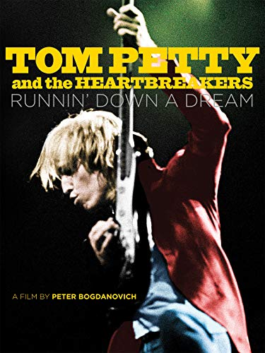 Tom Petty and the Heartbreakers: Runnin Down a Dream