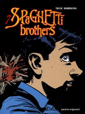 Spaghetti Brothers - Tome 07