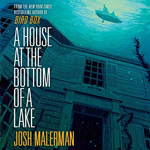 A House at the Bottom of a Lake Audiobook By Josh Malerman cover art