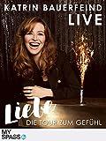 KATRIN BAUERFEIND live - Liebe, die Tour zum Gefühl