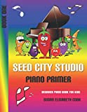 Beginner Piano Book for Kids: Seed City Studio Piano Primer Book One 2nd ed.