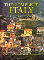 Complete Italy The Beautiful Cookbook 0060580305 Book Cover