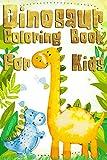 Dinosaur Coloring Book for kids: Dinosaur Coloring Book with 100 Unique Vectoriel Including T-Rex, ,Triceratops, Stegosaurus, Tyrannosaurus, Hypsilophodon, Allosaurus, Velociraptor, Pteranodon...