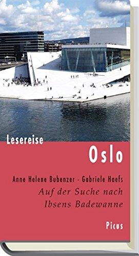 Lesereise Oslo: Auf der Suche nach Ibsens Badewanne (Picus Lesereisen)