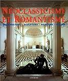 Néoclassicisme et Romantisme - Architecture, sculpture, peinture, dessin