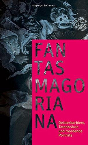 Fantasmagoriana: Geisterbarbiere, Totenbräute und mordende Porträts