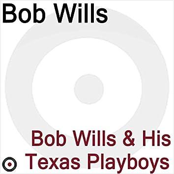 Bob Wills and His Texas Playboys 1932-1947