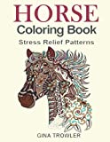 Horse Coloring Book: Coloring Stress Relief Patterns for Adult...