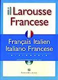 Il Larousse Francese. Français-italien, italiano-francese. Dizionario. Con CD-ROM...