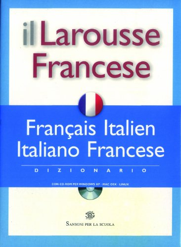Il Larousse Francese. Français-italien, italiano-francese. Dizionario