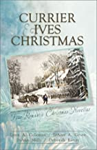 Currier & Ives Christmas: Dreams and Secrets/Snow Storm/Image of Love/Circle of Blessings (Inspirational Christmas Romance Collection)