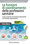 Le funzioni di coordinamento delle professioni sanitarie: I nuovi incarichi di funzione e ...