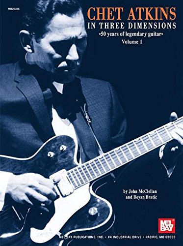 Chet Atkins in Three Dimensions, Volume 1: 50 Years of Legendary Guitar