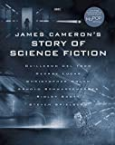 James Cameron's Story of Science Fiction - Randall Frakes
