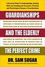 Guardianships and the Elderly: The Perfect Crime