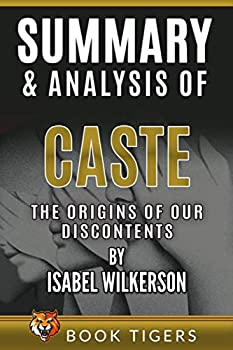 Summary and Analysis of  Caste  The Origins of Our Discontents by Isabel Wilkerson