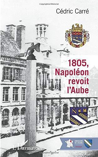 1805, Napoléon revoit l'Aube