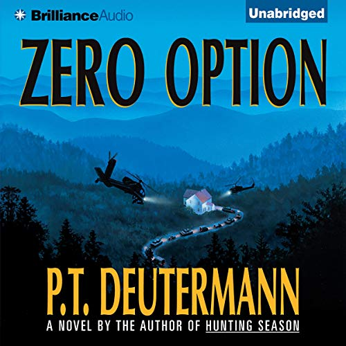 Zero Option                   By:                                                                                                                                 P. T. Deutermann                               Narrated by:                                                                                                                                 Dick Hill                      Length: 14 hrs and 5 mins     262 ratings     Overall 4.2