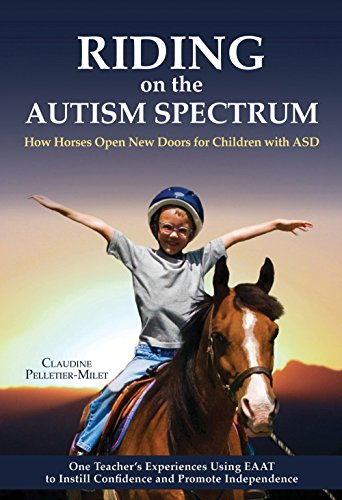 Riding on the Autism Spectrum: How Horses Open New Doors for Children with ASD: One Teacher's Experi