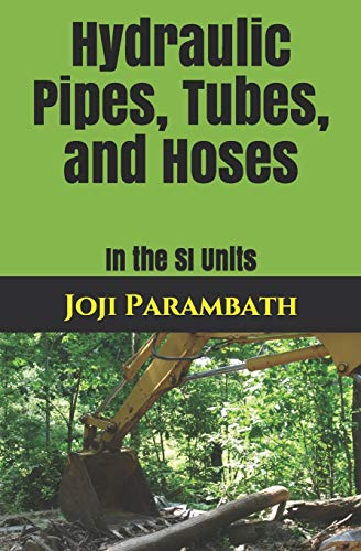 Hydraulic Pipes, Tubes, and Hoses: In the SI Units: 6