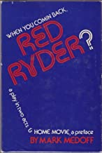 When You Comin Back, Red Ryder? & Home Movie, A Preface