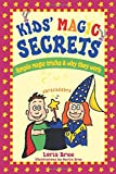 Kids  Magic Secrets: Simple Magic Tricks & Why They Work
