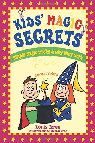 Kids' Magic Secrets: Simple Magic Tricks & Why They Work