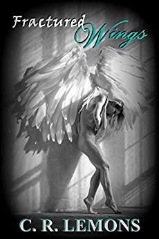 Fractured Wings by [C. R. Lemons, Rouge Publishing, Wings Family Editing]